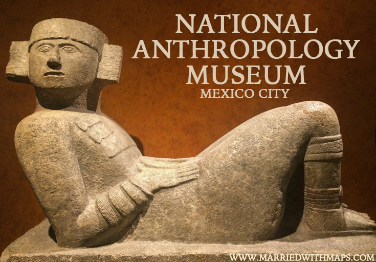 National Anthropology Museum Mexico City