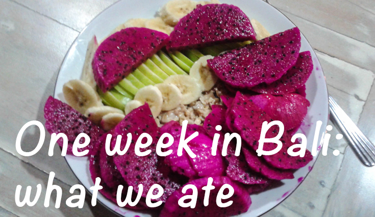What We Ate: Food in Bali
