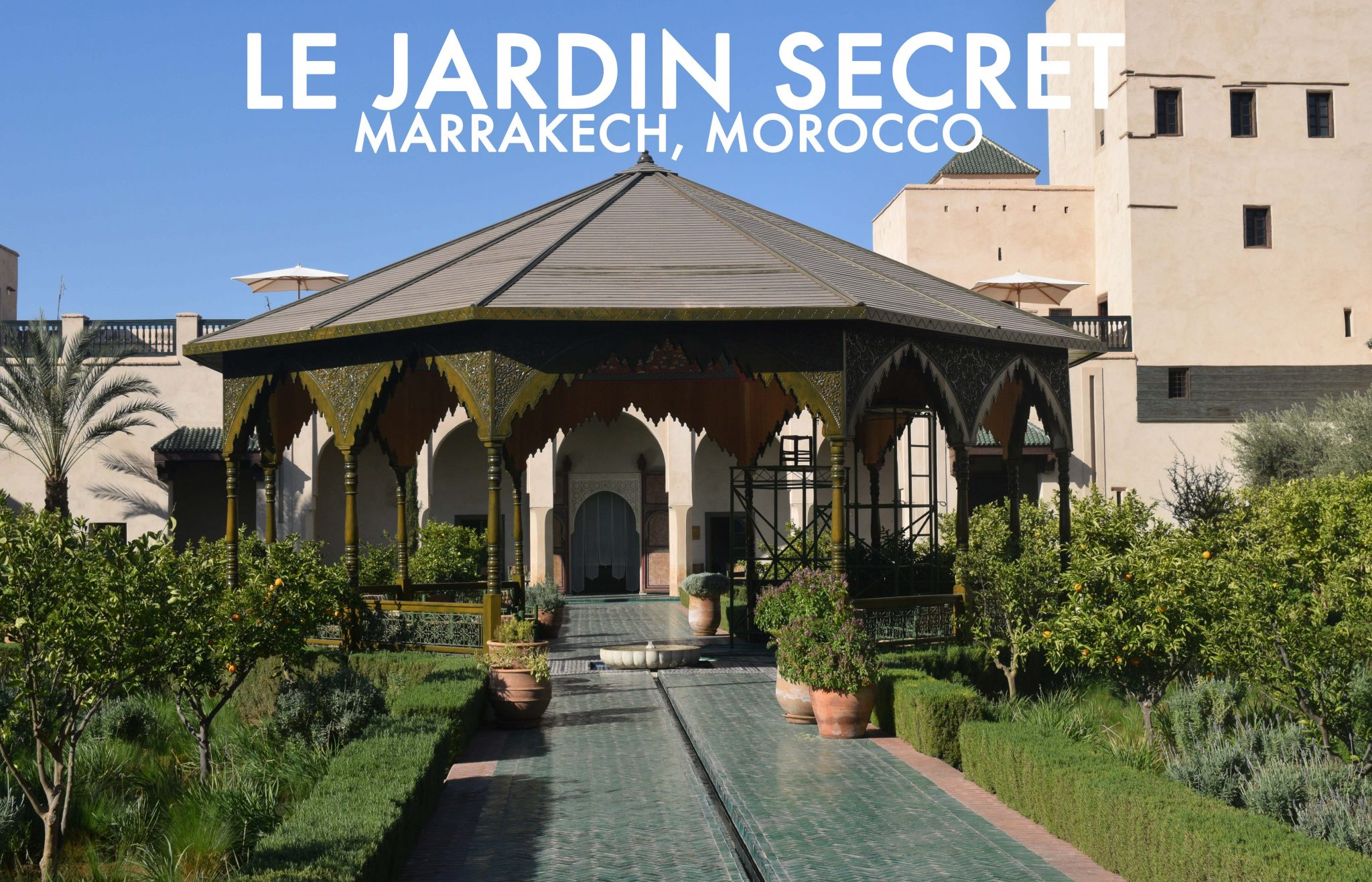 An Oasis In The Medina Le Jardin Secret Married With Maps
